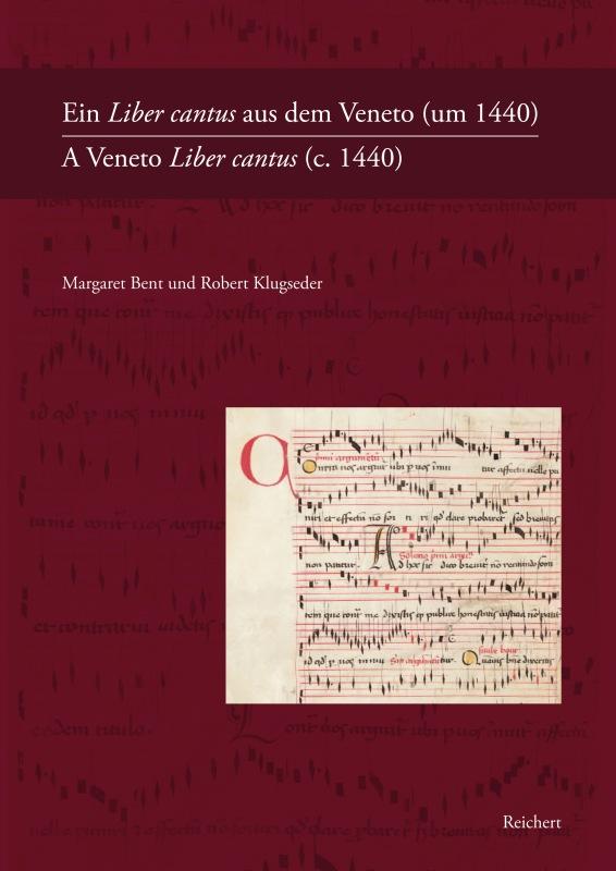 Margaret Bent And Robert Klugseder, A Veneto Liber Cantus (Wiesbaden: Reichert, 2012).