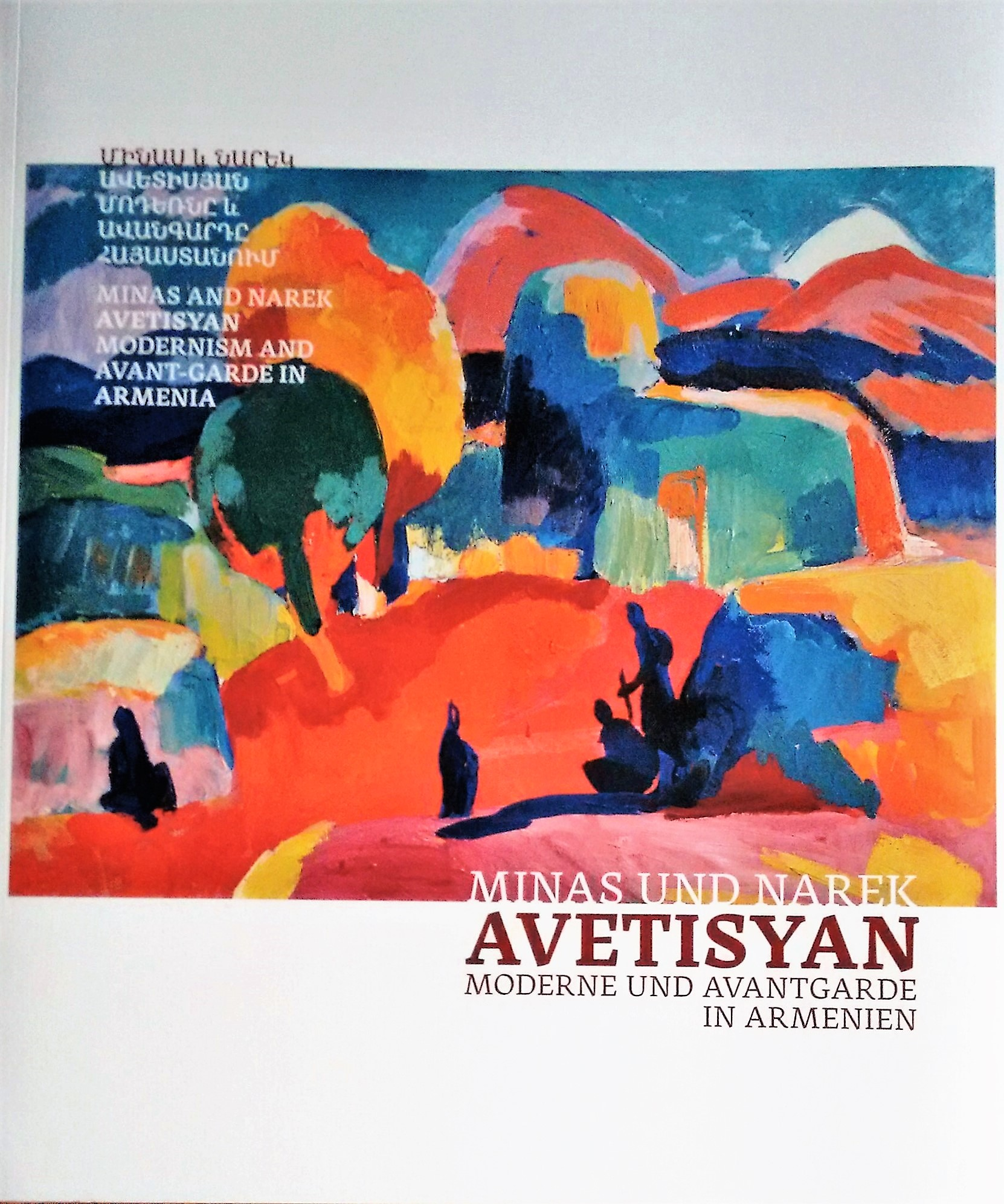 Exhibition Catalogue Minas And Narek Avetisyan: Modernism And Avant-Garde In Armenia (Stiftung Moritzburg Halle, 2014).