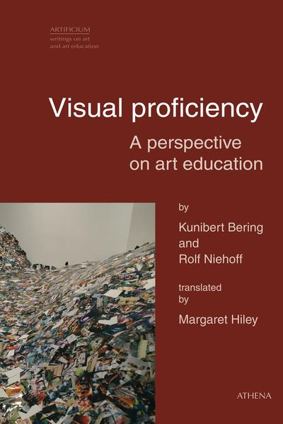 Rolf Niehoff And Kunibert Bering, Visual Proficiency (Oberhausen: Athena Verlag, 2015).