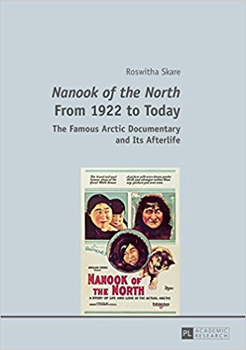 Roswitha Skare, Nanook Of The North From 1922 To Today: The Famous Arctic Documentary And Its Afterlife (Frankfurt Am Main: Peter Lang, 2016).