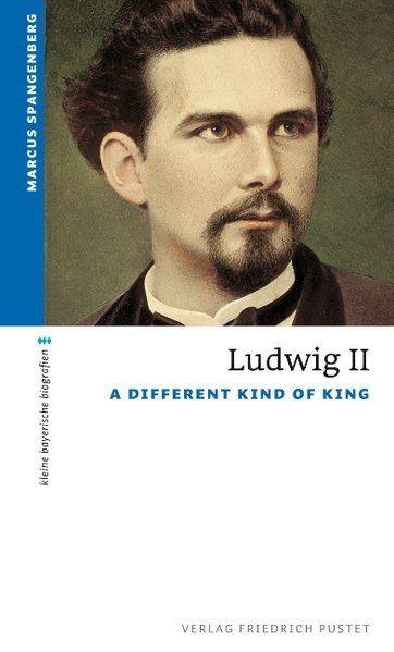 Marcus Spangenberg, Ludwig II: A Different Kind Of King (Regensburg: Pustet Verlag, 2015).