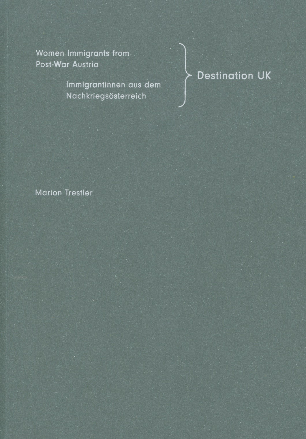 Marion Trestler, Destination UK: Women Immigrants From Post-War Austria (London And Vienna, 2013).